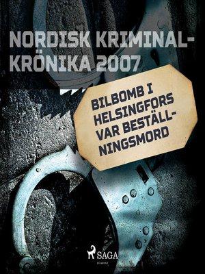 cover image of Bilbomb i Helsingfors var beställningsmord