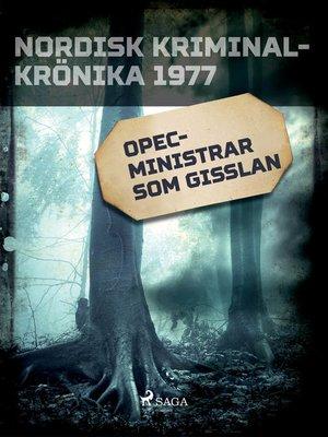 cover image of OPEC-ministrar som gisslan
