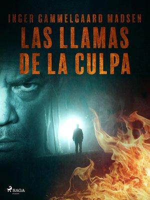 cover image of Las llamas de la culpa