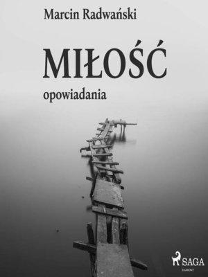 cover image of Miłość--opowiadania