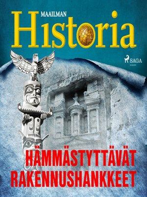 cover image of Hämmästyttävät rakennushankkeet