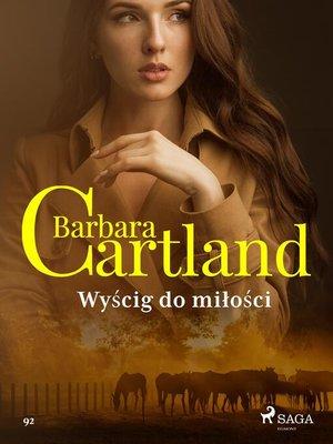 cover image of Wyścig do miłości--Ponadczasowe historie miłosne Barbary Cartland