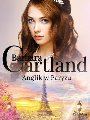 cover image of Anglik w Paryżu--Ponadczasowe historie miłosne Barbary Cartland