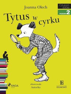 cover image of Tytus w cyrku