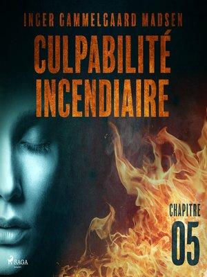 cover image of Culpabilité incendiaire--Chapitre 5