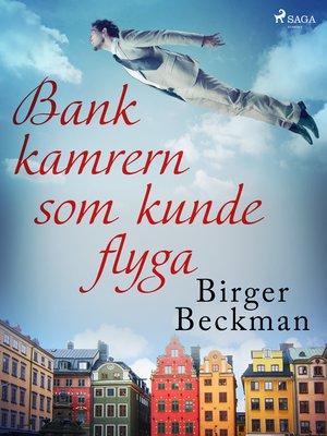 cover image of Bankkamrern som kunde flyga