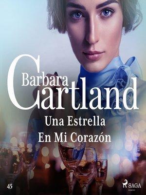cover image of Una Estrella En Mi Corazón (La Colección Eterna de Barbara Cartland 45)