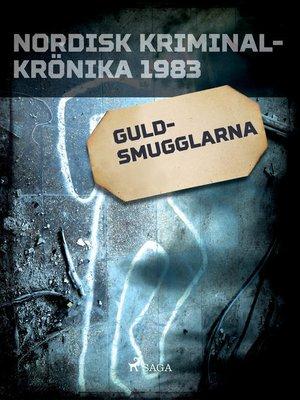 cover image of Guldsmugglarna