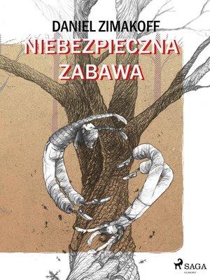 cover image of Niebezpieczna zabawa
