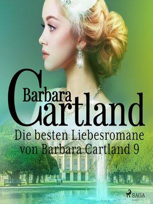 cover image of Die besten Liebesromane von Barbara Cartland 9
