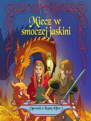 cover image of Opowieść z Krainy Elfów 3--Miecz w smoczej jaskini