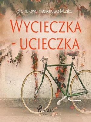 cover image of Wycieczka--ucieczka