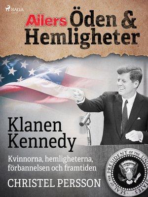 cover image of Klanen Kennedy--Kvinnorna, hemligheterna, förbannelsen och framtiden