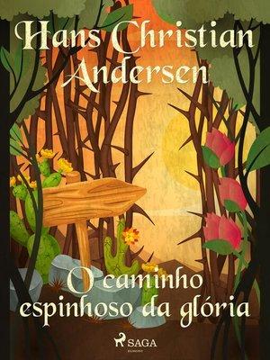 cover image of O caminho espinhoso da glória