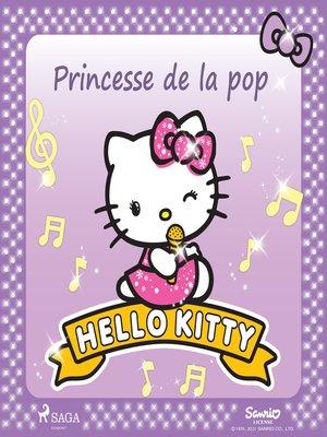 cover image of Hello Kitty--Princesse de la pop