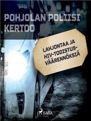 cover image of Lahjontaa ja HIV-todistusväärennöksiä