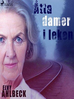 cover image of Åtta damer i leken