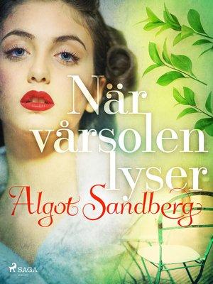 cover image of När vårsolen lyser