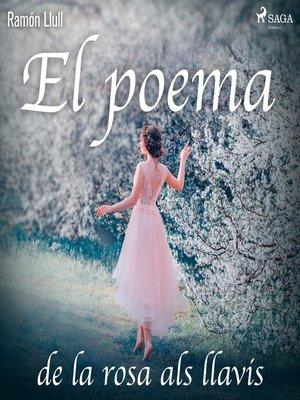 cover image of El poema de la rosa als llavis