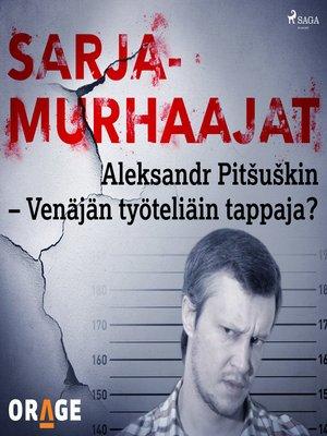 cover image of Aleksandr Pitšuškin – Venäjän työteliäin tappaja?