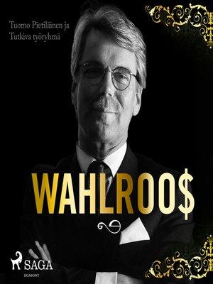 cover image of Wahlroos – Epävirallinen elämäkerta