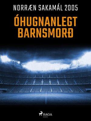 cover image of Óhugnanlegt barnsmorð