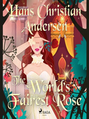 cover image of The World's Fairest Rose