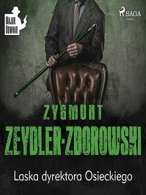 cover image of Laska dyrektora Osieckiego