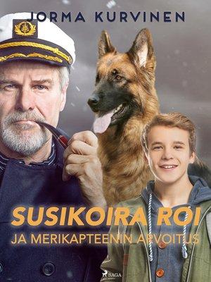 cover image of Susikoira Roi ja merikapteenin arvoitus