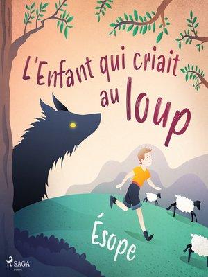 cover image of Le Garçon qui criait au loup
