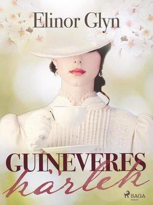 cover image of Guineveres kärlek
