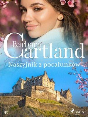 cover image of Naszyjnik z pocałunków--Ponadczasowe historie miłosne Barbary Cartland