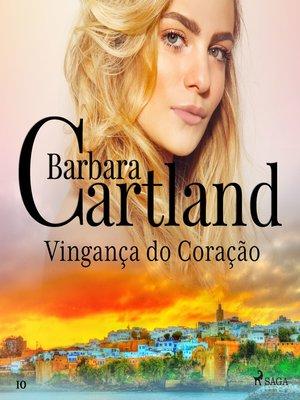 cover image of Vingança do Coração (A Eterna Coleção de Barbara Cartland 10)