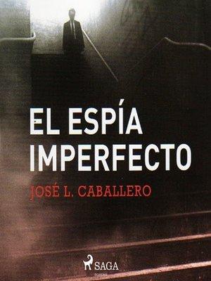 cover image of El espía imperfecto