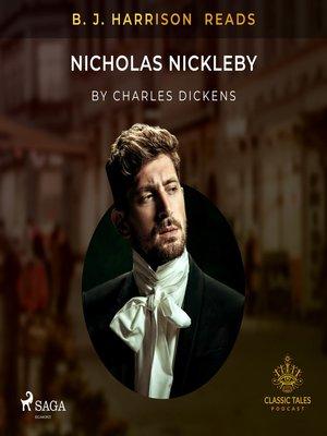 cover image of B. J. Harrison Reads Nicholas Nickleby