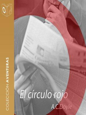 cover image of El círculo rojo--Dramatizado