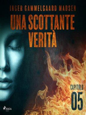 cover image of Una scottante verità--Capitolo 5