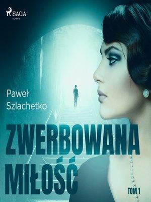 cover image of Zwerbowana miłość