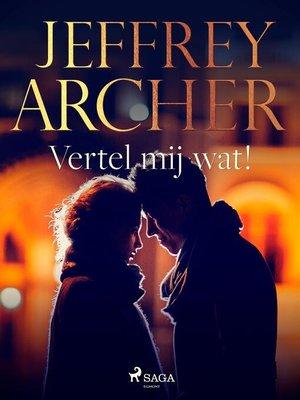cover image of Vertel mij wat!
