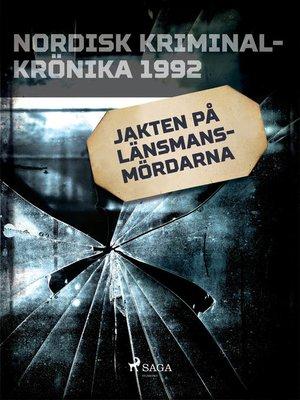 cover image of Jakten på länsmansmördarna