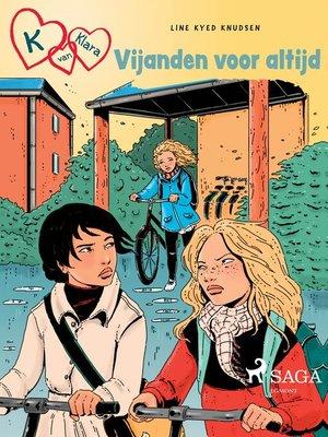 cover image of K van Klara 18--Vijanden voor altijd