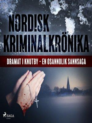 cover image of Dramat i Knutby--en osannolik sannsaga