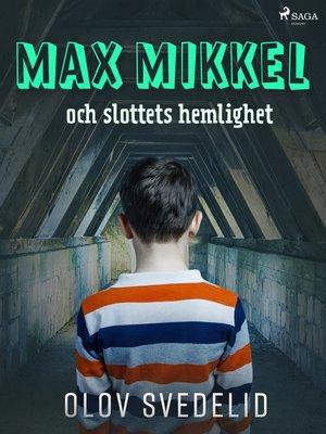 cover image of Max Mikkel och slottets hemlighet