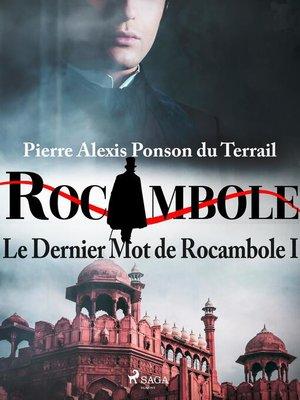 cover image of Le Dernier Mot de Rocambole I