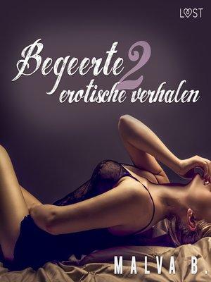 cover image of Begeerte 2--erotisch verhaal
