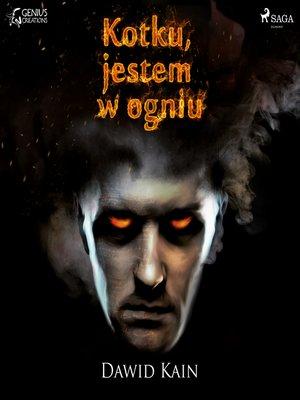 cover image of Kotku jestem w ogniu