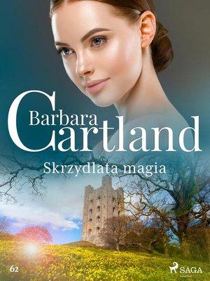 cover image of Skrzydlata magia--Ponadczasowe historie miłosne Barbary Cartland