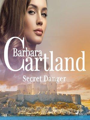 cover image of Secret Danger (Barbara Cartland's Pink Collection 143)