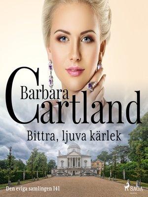 cover image of Bittra, ljuva kärlek