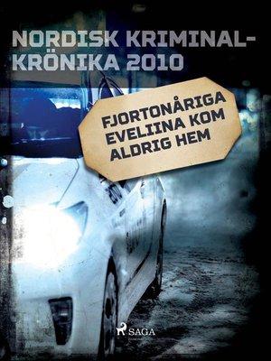 cover image of Fjortonåriga Eveliina kom aldrig hem